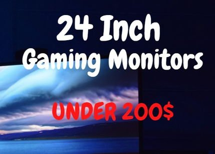 best 24 inch gaming monitor under 200
